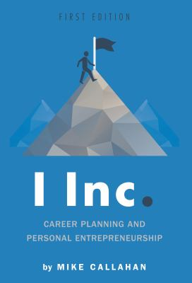 Book cover for I Inc. : Career planning and personal entrepreneurship / by Mike Callahan