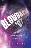Blowback '07 : when the only way forward is back