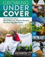 Title: Growing under cover : techniques for a more productive, weather-resistant, pest-free vegetable garden Author:Jabbour, Niki