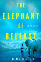 Title: The elephant of Belfast Author:Walsh, S. Kirk
