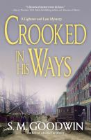 Title: Crooked in his ways Author:Goodwin, S. M