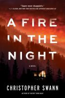Title: A fire in the night : a novel Author:Swann, Christopher