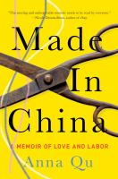 Title: Made in China : a memoir of love and labor Author:Qu, Anna