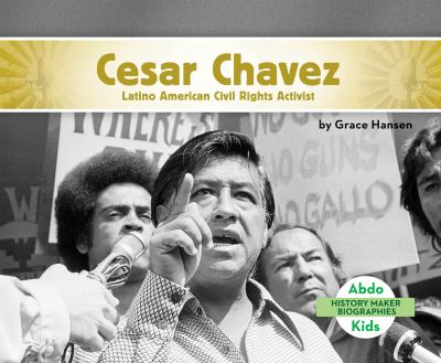 Cover image of book titled Cesar Chavez Latino American Civil Rights Activist