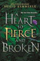 A Heart So Fierce and Broken (Cursebreakers #2) by Brigid Kemmerer