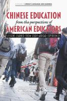 Chinese education from the perspectives of American educators : lessons learned from study-abroad experiences cover image
