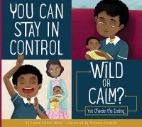 You Can Stay in Control: Wild or Calm? : You Choose the Ending