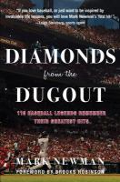 Diamonds From the Dugout: 115 Baseball Legends Remember Their Greatest Hits