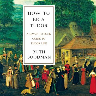 Cover Image for How to be a Tudor