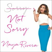Sorry not sorry : dreams, mistakes, and growing up