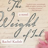 The Weight of Ink: [a Novel]