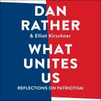 What Unites Us: [reflections on Patriotism]