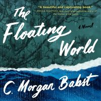 The Floating World: [a Novel]