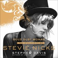 Gold Dust Woman: [the Biography of Stevie Nicks]
