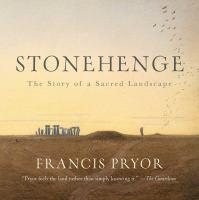Stonehenge: The Story of A Sacred Landscape
