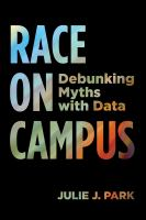 Race on campus : debunking myths with data /