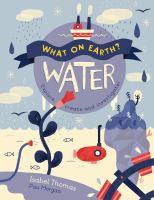 Water : [explore, create and investigate]