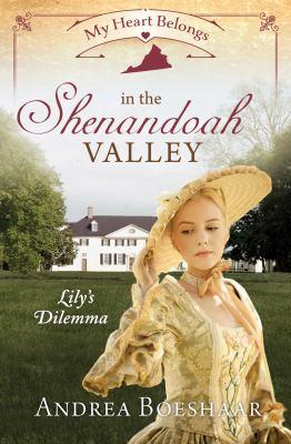 My heart belongs in the Shenandoah Valley : Lily's dilemma