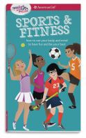 Sports & Fitness: How to Use your Body and Mind to Play and Feel your Best