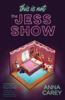 Title: This is not the Jess show Author:Carey, Anna
