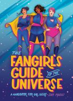 Title: The fangirl's guide to the universe : a handbook for girl geeks Author:Maggs, Sam