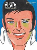 Title: The Mighty Elvis : A Graphic Biography Author:Brower, Steven