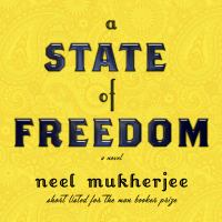 A State of Freedom: [a Novel]
