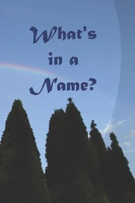 Book cover for What's in a name? / edited by Henry Fischer, Patty Podzikowski, Kathryn Takach, and Dan Lodge