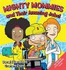 Mighty mommies and their amazing jobs! : a STEM career book for kids