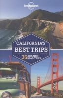 California's best trips ;35 amazing road trips /this edition written and researched by Sara Benson, Nate Cavalieri, Beth Kohn.