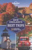New England's best trips :32 amazing road trips /this edition written and researched by Mara Vorhees ... [et al.].