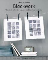 Blackwork : fifty simple embroidery projects in traditional black and white