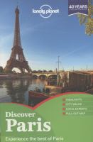 Discover Paris /written and researched by Catherine Le Nevez, Christopher Pitts, Nicola Williams.