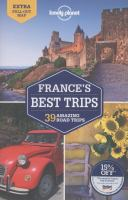 France's best trips :39 amazing road trips /this edition written and researched by Oliver Berry ... [et. al.].