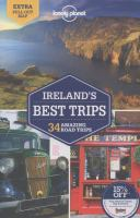 Ireland's best trips :34 amazing road trips /this edition written and researched by Fionn Davenport ... [et al.].