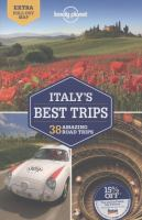 Italy's best trips :38 amazing road trips /this edition written and researched by Paula Hardy, Duncan Garwood & Robert Landon.