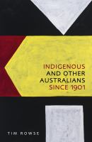 Indigenous and other Australians since 1901 /