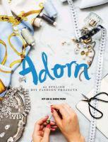 Adorn : 25 stylish DIY fashion projects
