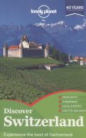 Discover Switzerland /written and researched by Ryan Ver Berkmoes ... [et al.].