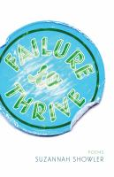 Failure to thrive : poems
