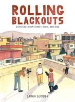 Rolling blackouts : dispatches from Turkey, Syria, and Iraq