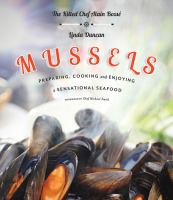 Mussels : preparing, cooking and enjoying a sensational seafood