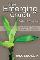 The emerging church : a model for change & a map for renewal