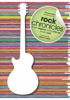Rock chronicles : every legend, every line-up, every look