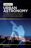 Urban astronomy : stargazing from towns & suburbs