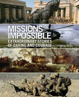 Missions impossible : extraordinary stories of daring and courage