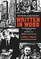 Written in wood : three wordless graphic novels