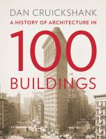 A history of architecture in 100 buildings.
