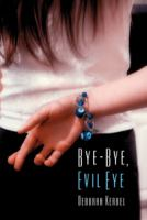 Bye, Bye, Evil Eye