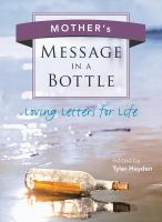 Mother's message in a bottle : loving letters for life
